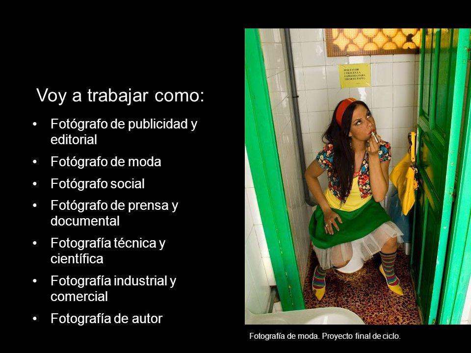 Voy a trabajar como: ¿ Fotógrafo de publicidad y editorial