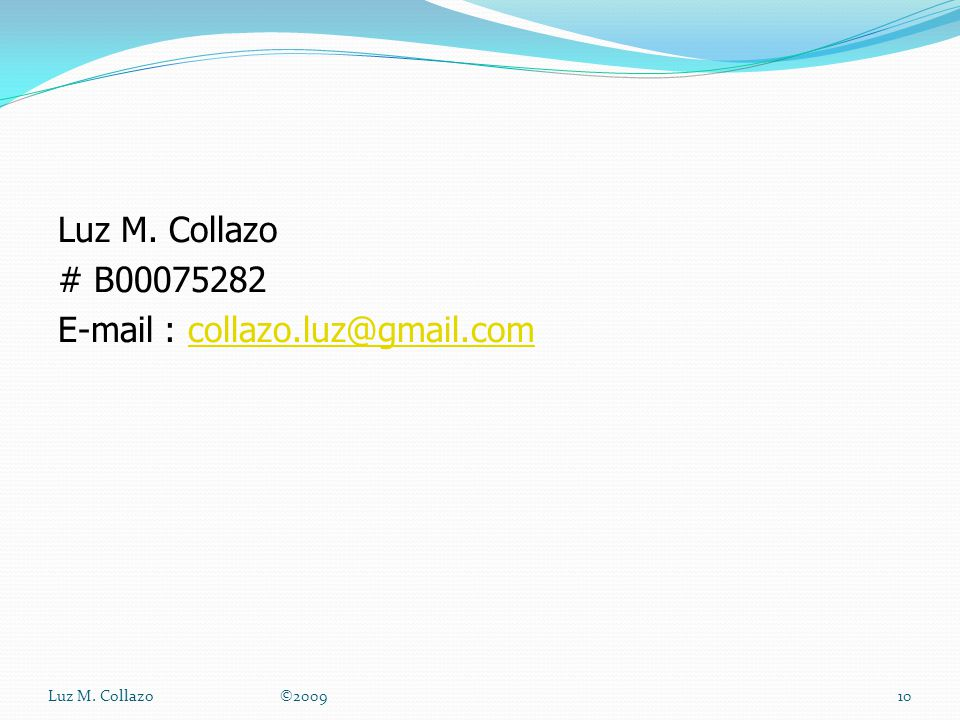 Luz M. Collazo # B00075282 E-mail : collazo.luz@gmail.com