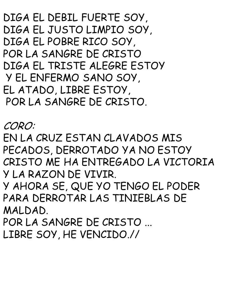 DIGA EL DEBIL FUERTE SOY,