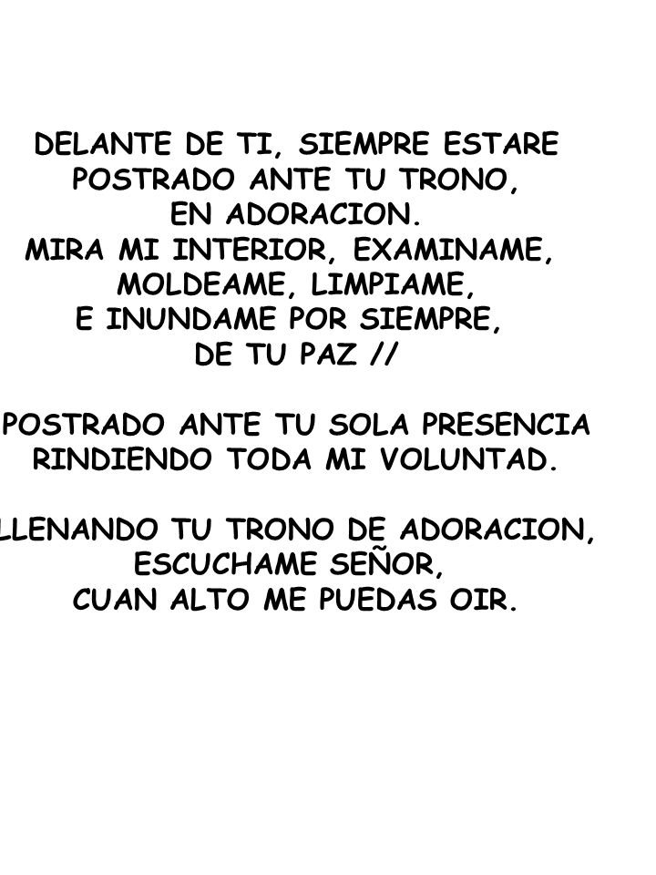 DELANTE DE TI, SIEMPRE ESTARE POSTRADO ANTE TU TRONO, EN ADORACION.