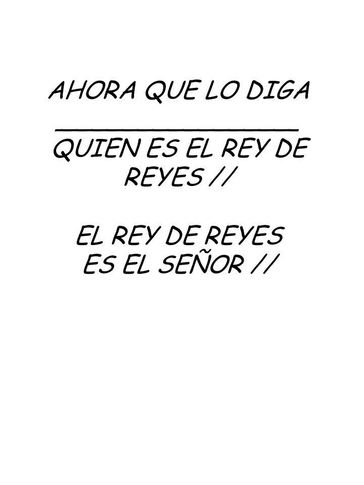 QUIEN ES EL REY DE REYES //