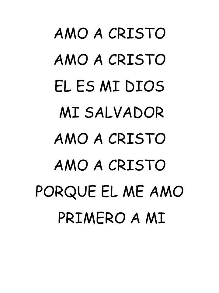AMO A CRISTO EL ES MI DIOS MI SALVADOR PORQUE EL ME AMO PRIMERO A MI