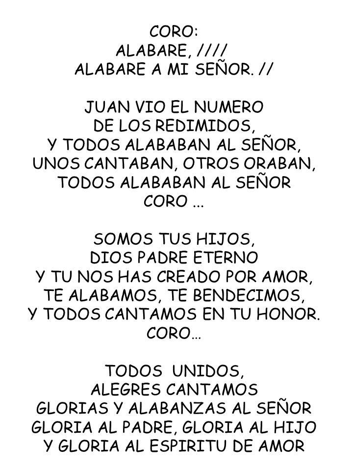 Y TODOS ALABABAN AL SEÑOR, UNOS CANTABAN, OTROS ORABAN,