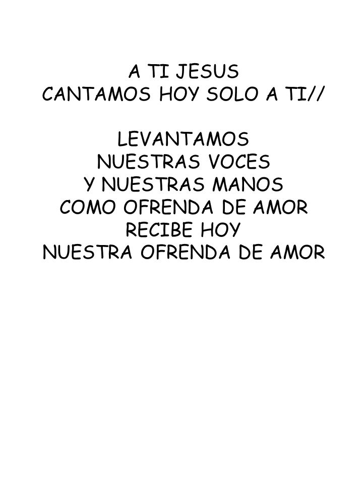 CANTAMOS HOY SOLO A TI// LEVANTAMOS NUESTRAS VOCES Y NUESTRAS MANOS