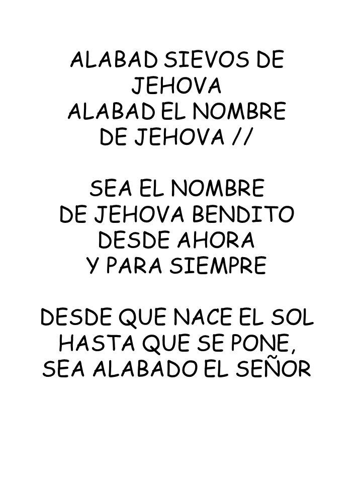 ALABAD SIEVOS DE JEHOVA