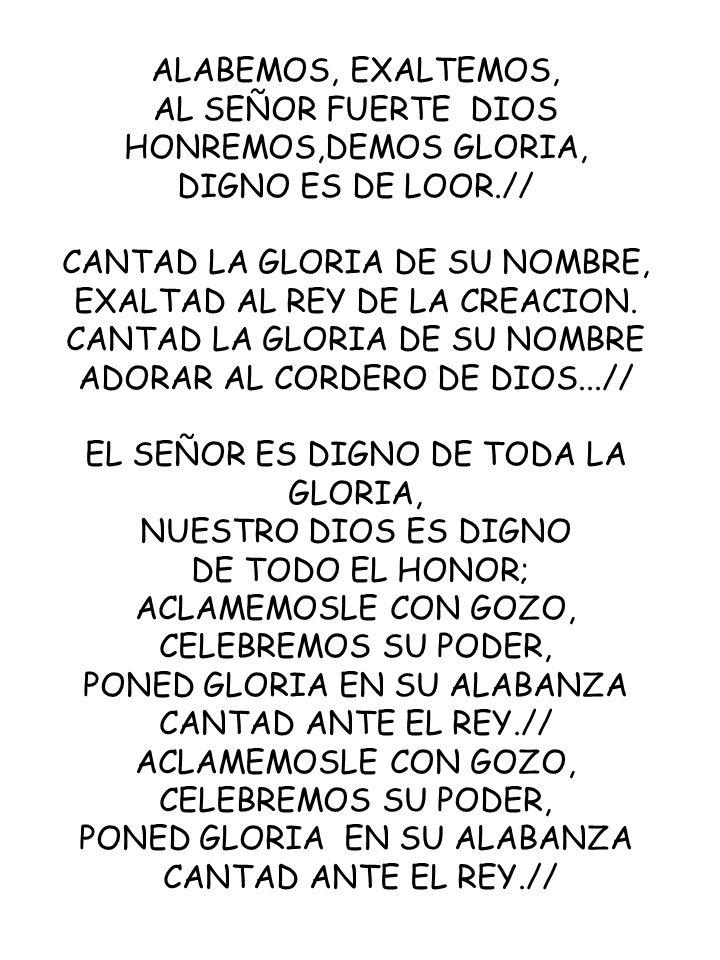 CANTAD LA GLORIA DE SU NOMBRE, EXALTAD AL REY DE LA CREACION.