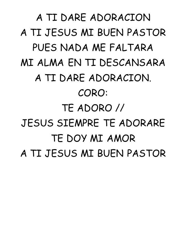 A TI JESUS MI BUEN PASTOR PUES NADA ME FALTARA