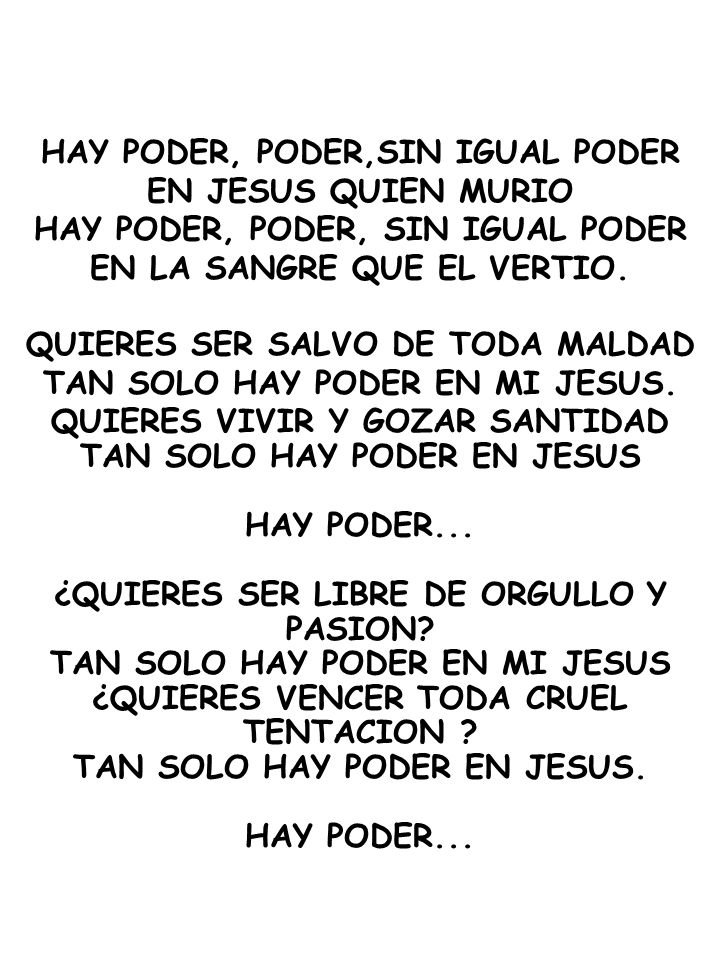 HAY PODER, PODER,SIN IGUAL PODER EN JESUS QUIEN MURIO
