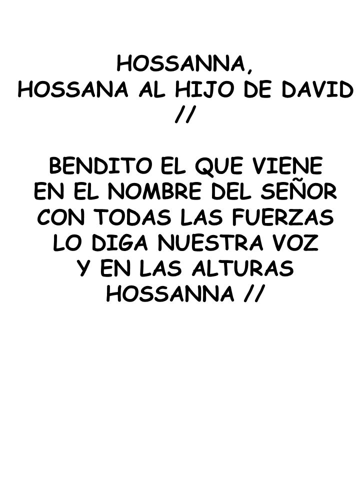 HOSSANA AL HIJO DE DAVID //
