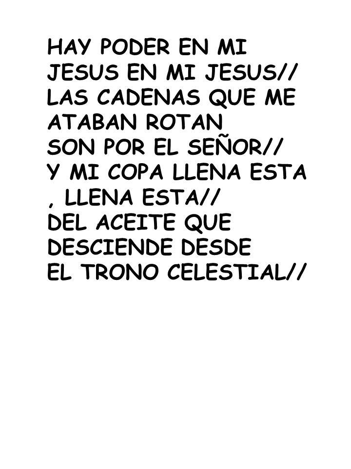 HAY PODER EN MI JESUS EN MI JESUS//