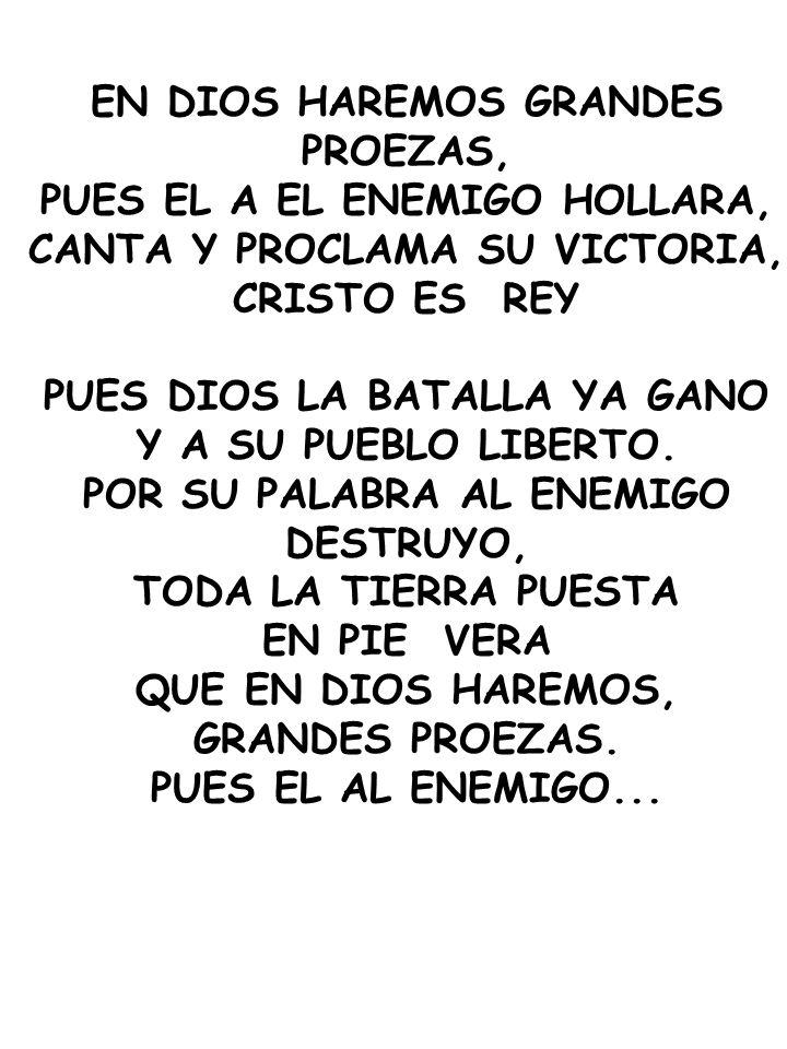 EN DIOS HAREMOS GRANDES PROEZAS, PUES EL A EL ENEMIGO HOLLARA,