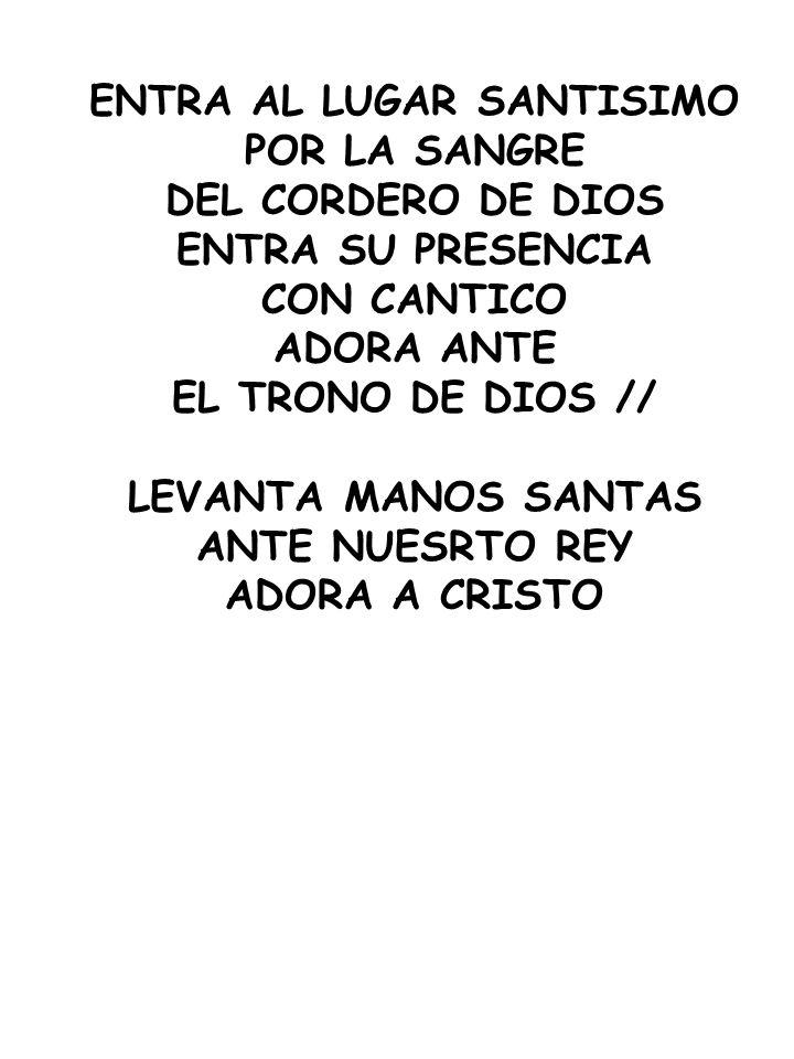 ENTRA AL LUGAR SANTISIMO