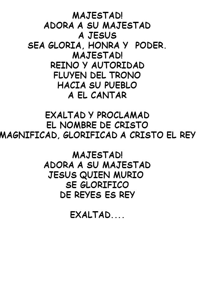 SEA GLORIA, HONRA Y PODER. MAGNIFICAD, GLORIFICAD A CRISTO EL REY