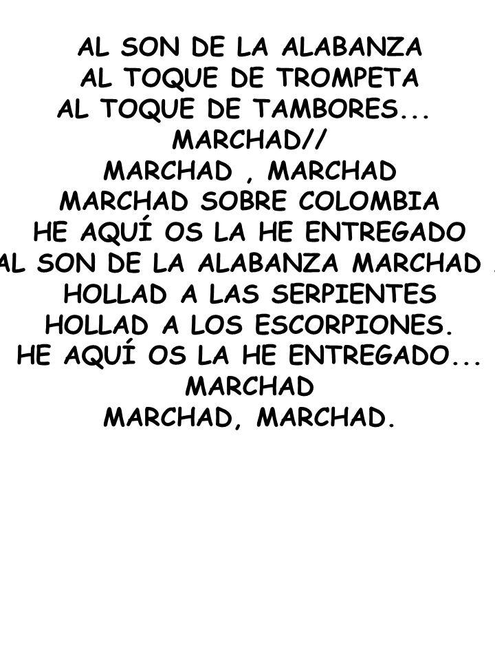 MARCHAD SOBRE COLOMBIA HE AQUÍ OS LA HE ENTREGADO