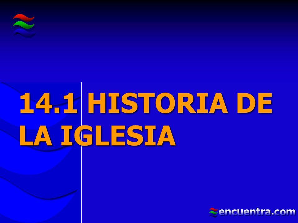 14.1 HISTORIA DE LA IGLESIA