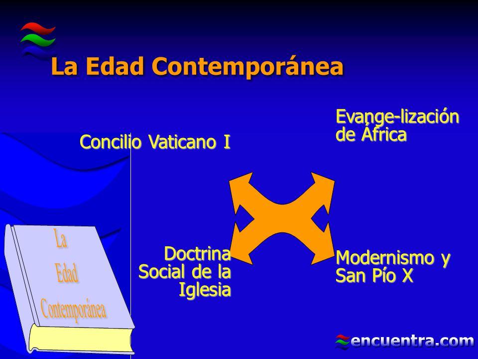 La Edad Contemporánea La Edad Contemporánea Evange-lización de África