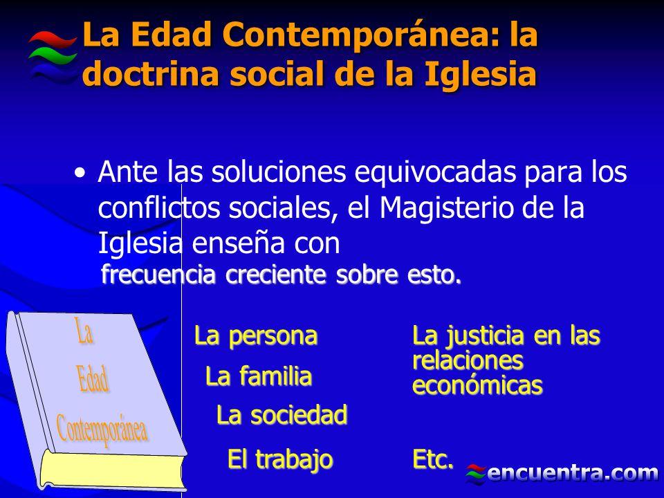 La Edad Contemporánea: la doctrina social de la Iglesia
