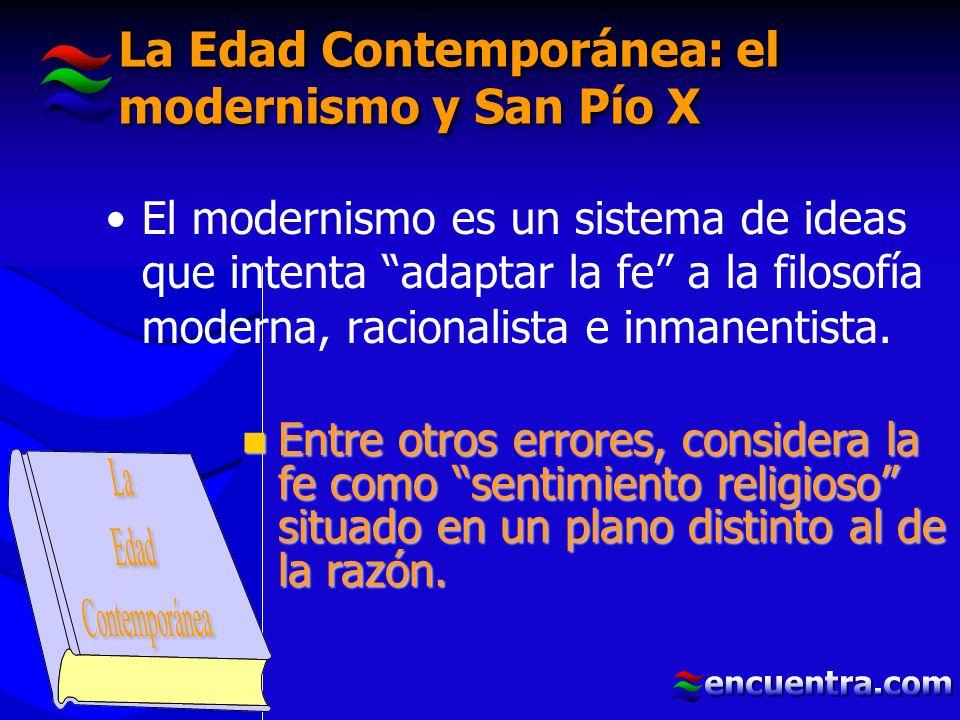 La Edad Contemporánea: el modernismo y San Pío X