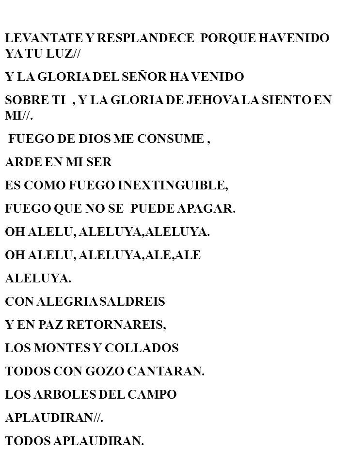 LEVANTATE Y RESPLANDECE PORQUE HAVENIDO YA TU LUZ//