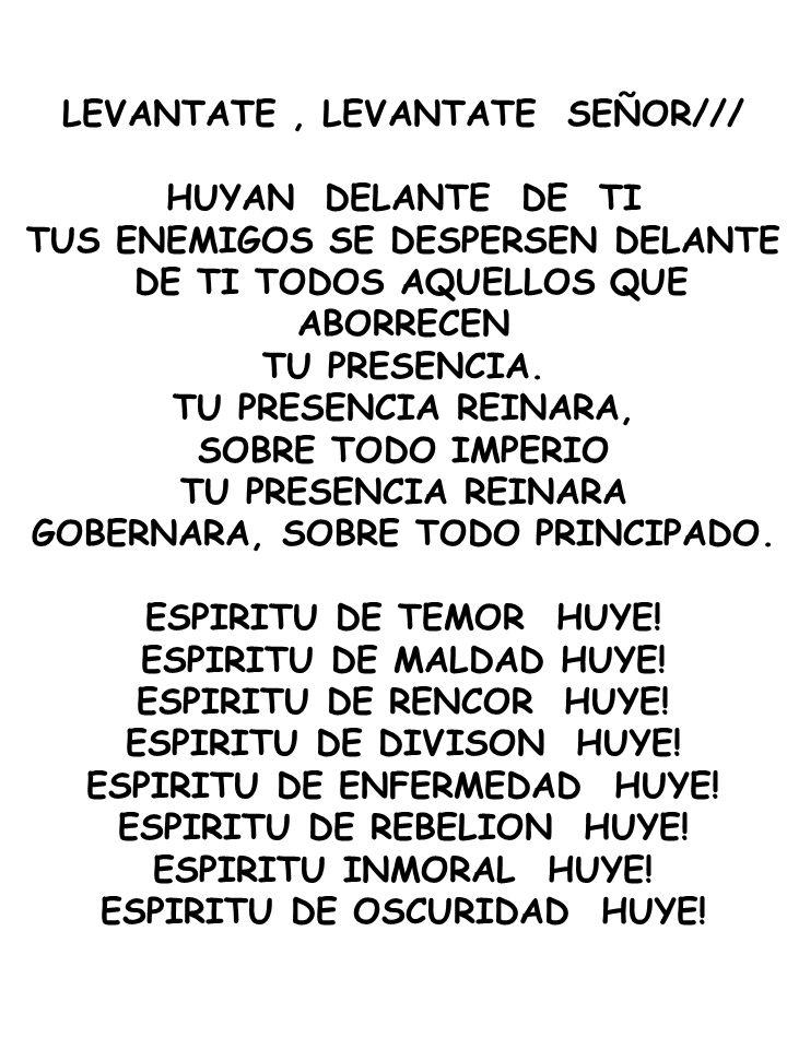 LEVANTATE , LEVANTATE SEÑOR/// HUYAN DELANTE DE TI