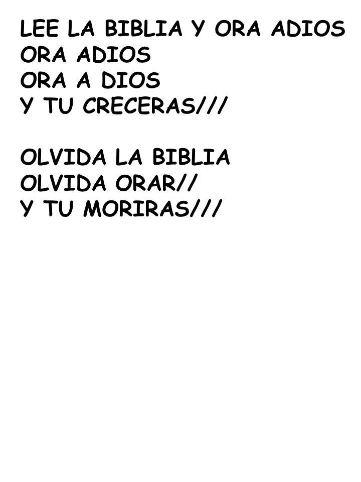 LEE LA BIBLIA Y ORA ADIOS