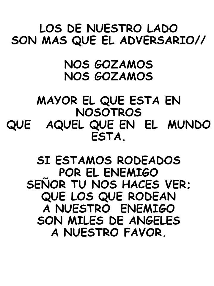 SON MAS QUE EL ADVERSARIO// NOS GOZAMOS