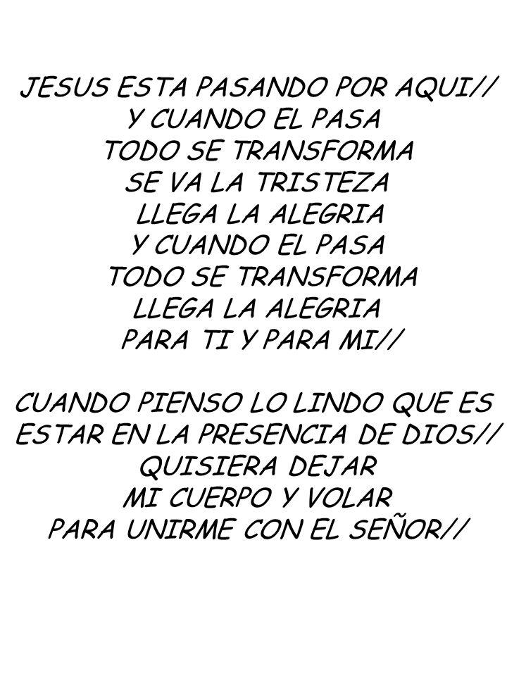 JESUS ESTA PASANDO POR AQUI// Y CUANDO EL PASA TODO SE TRANSFORMA