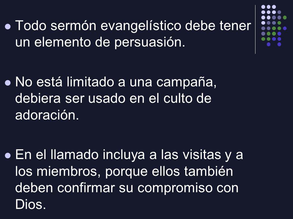 Todo sermón evangelístico debe tener un elemento de persuasión.