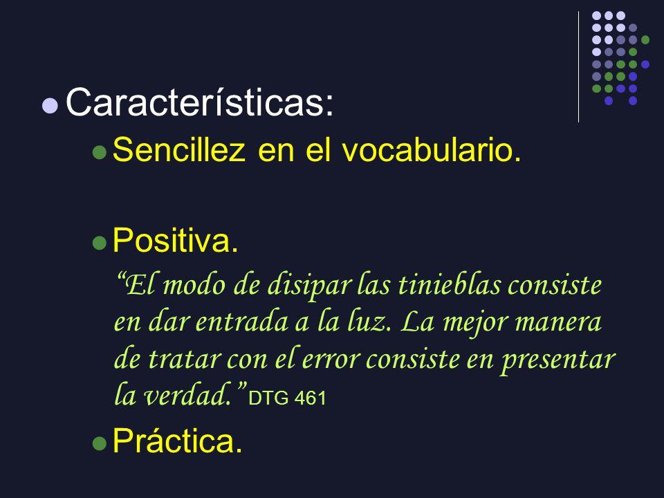 Características: Sencillez en el vocabulario. Positiva. Práctica.