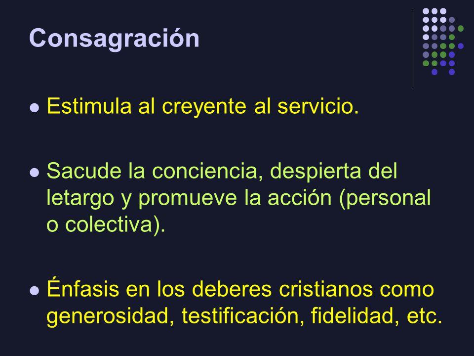 Consagración Estimula al creyente al servicio.