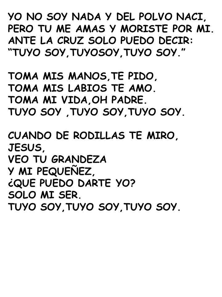 YO NO SOY NADA Y DEL POLVO NACI,