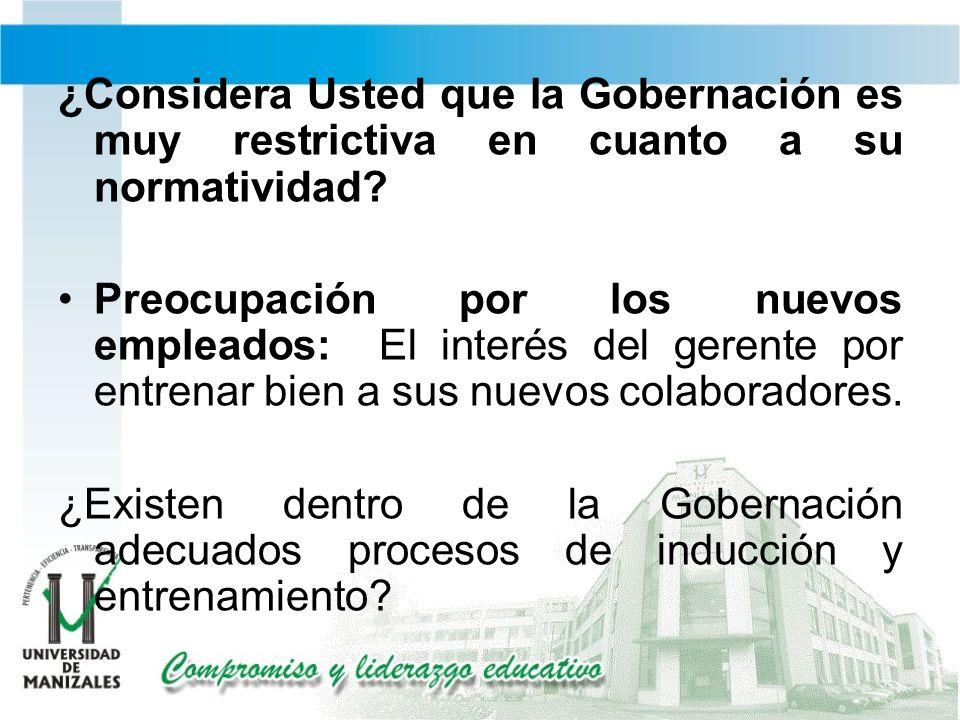¿Considera Usted que la Gobernación es muy restrictiva en cuanto a su normatividad