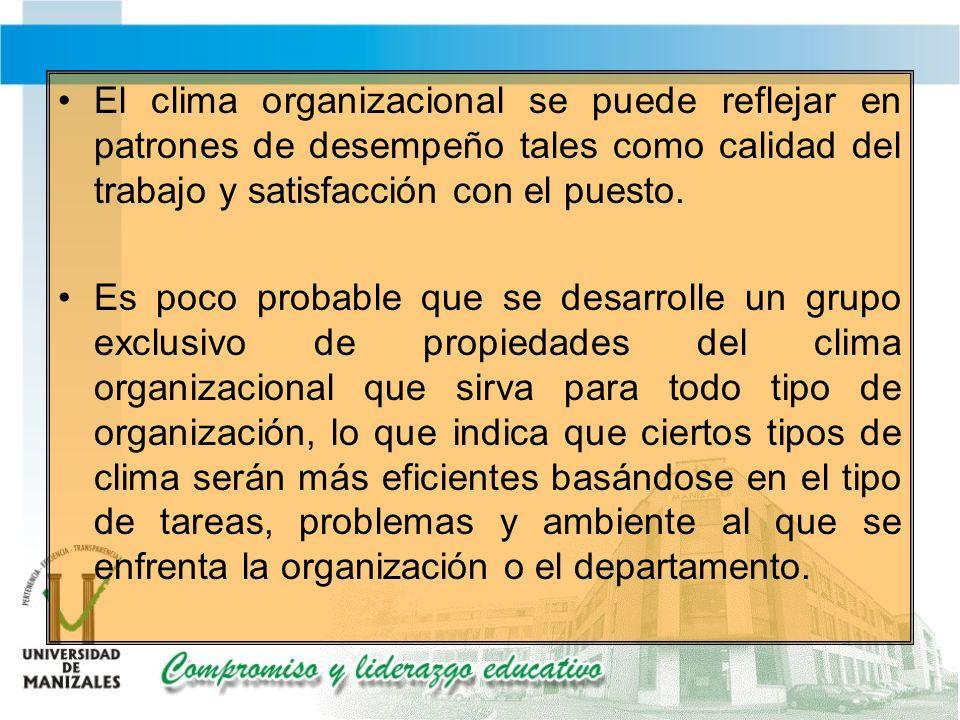 El clima organizacional se puede reflejar en patrones de desempeño tales como calidad del trabajo y satisfacción con el puesto.