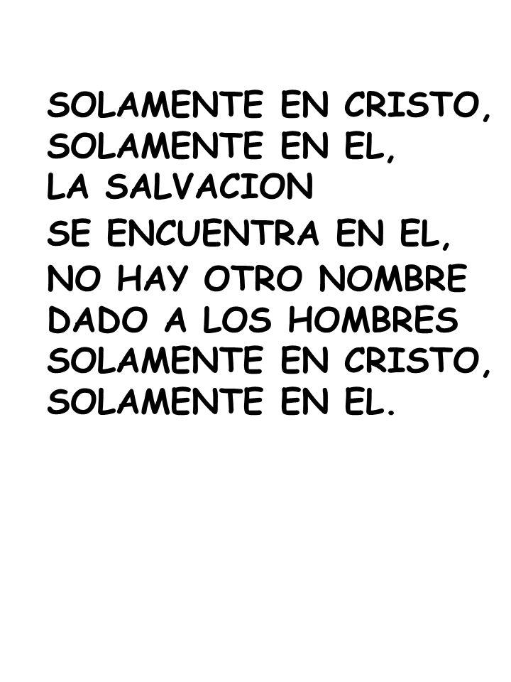 SOLAMENTE EN CRISTO, SOLAMENTE EN EL,