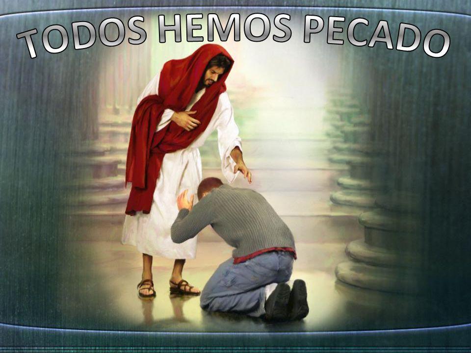 TODOS HEMOS PECADO