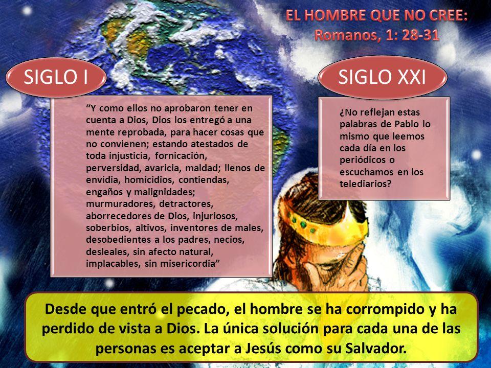SIGLO I SIGLO XXI EL HOMBRE QUE NO CREE: Romanos, 1: 28-31
