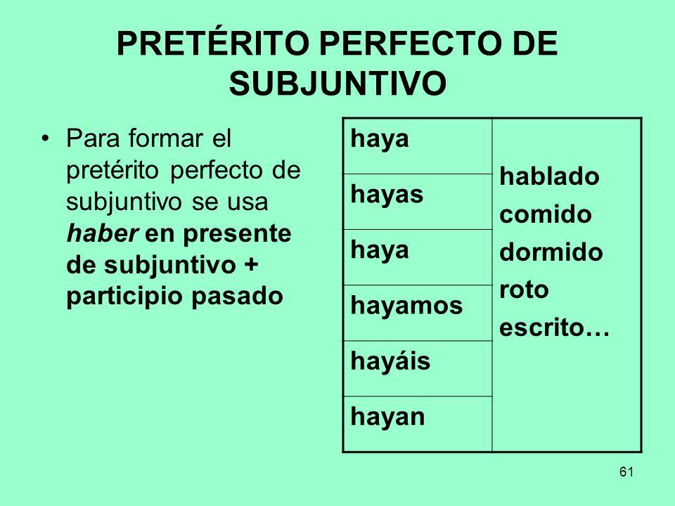 PRETÉRITO PERFECTO DE SUBJUNTIVO