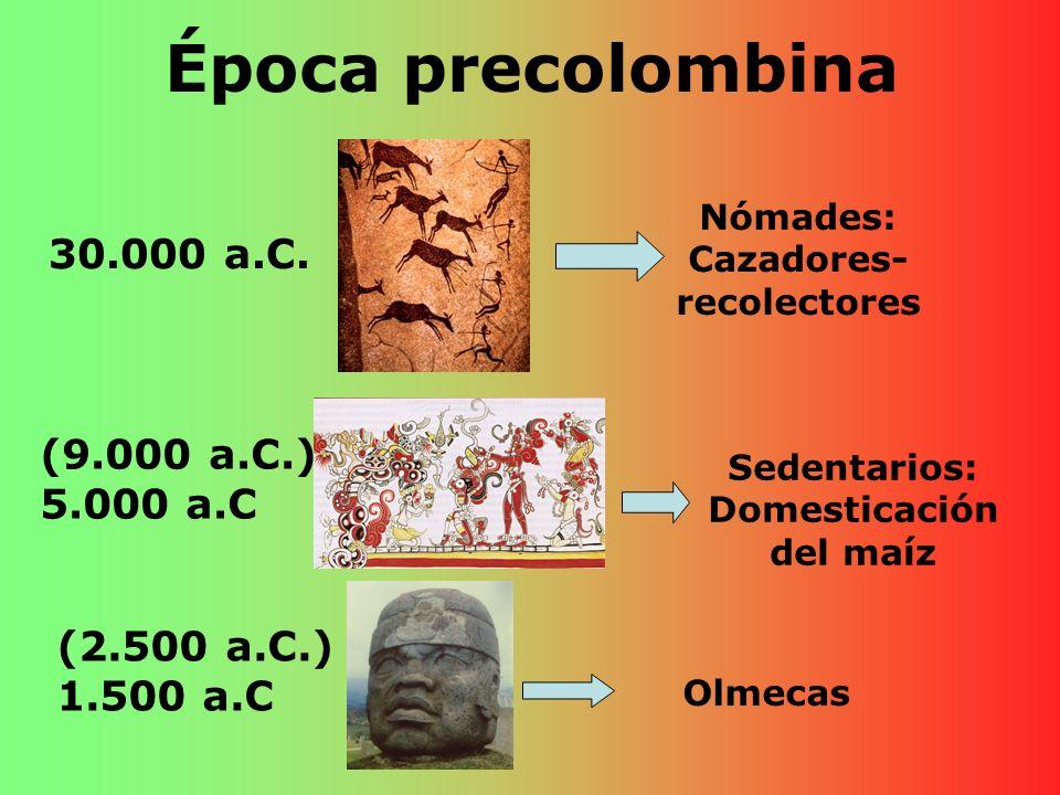 Época precolombina 30.000 a.C. (9.000 a.C.) 5.000 a.C (2.500 a.C.)