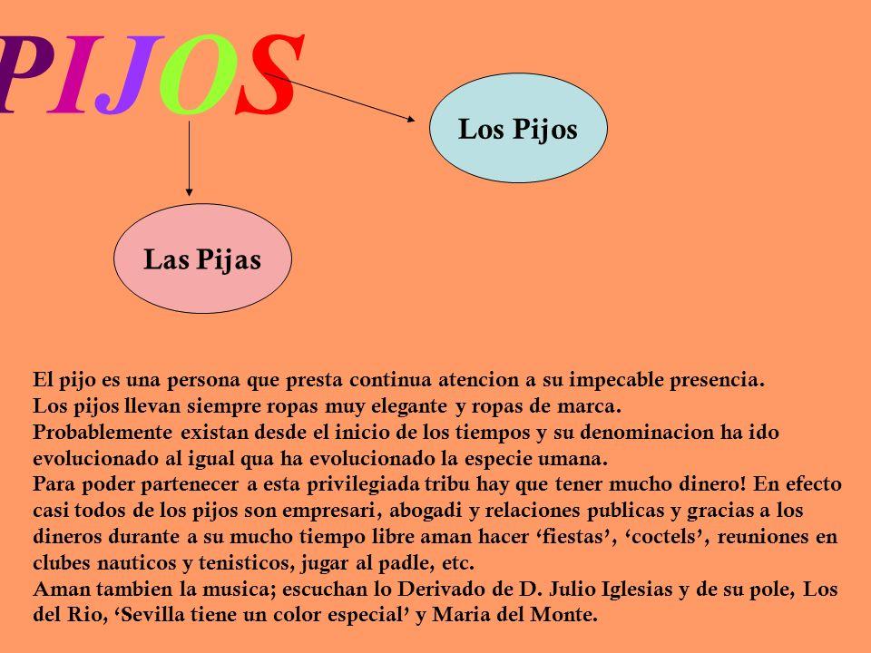 PIJOS Los Pijos Las Pijas
