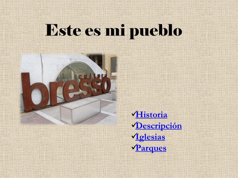 Este es mi pueblo Historia Descripción Iglesias Parques