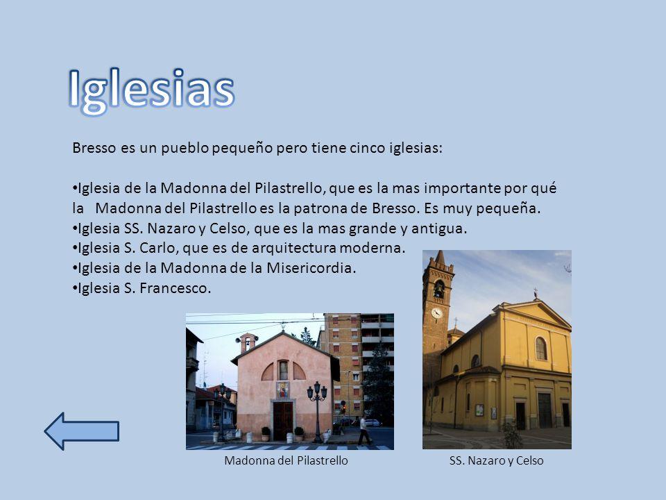 Iglesias Bresso es un pueblo pequeño pero tiene cinco iglesias: