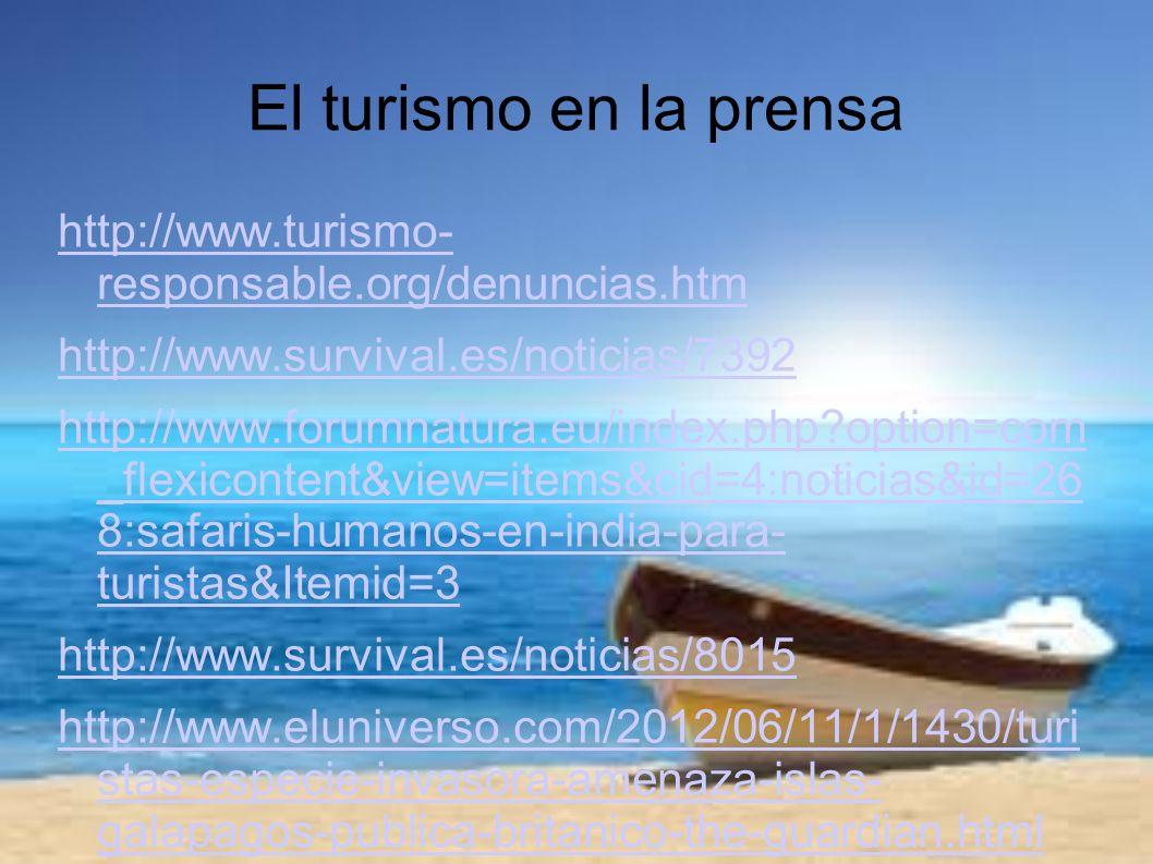 El turismo en la prensa http://www.turismo- responsable.org/denuncias.htm. http://www.survival.es/noticias/7392.