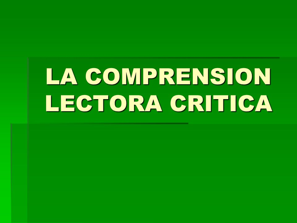 LA COMPRENSION LECTORA CRITICA