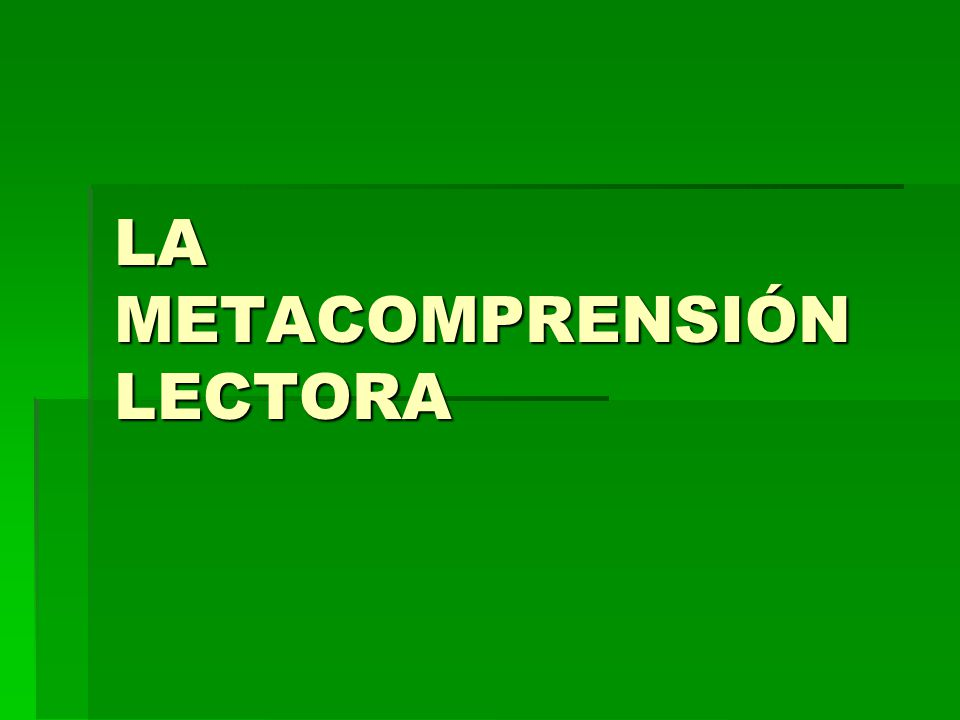 LA METACOMPRENSIÓN LECTORA