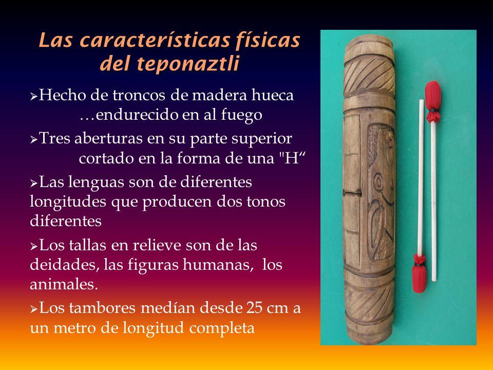 Las características físicas del teponaztli