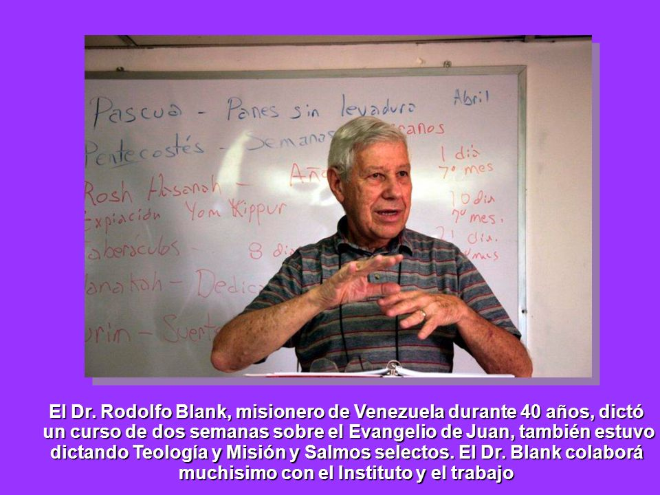 El Dr. Rodolfo Blank, misionero de Venezuela durante 40 años, dictó
