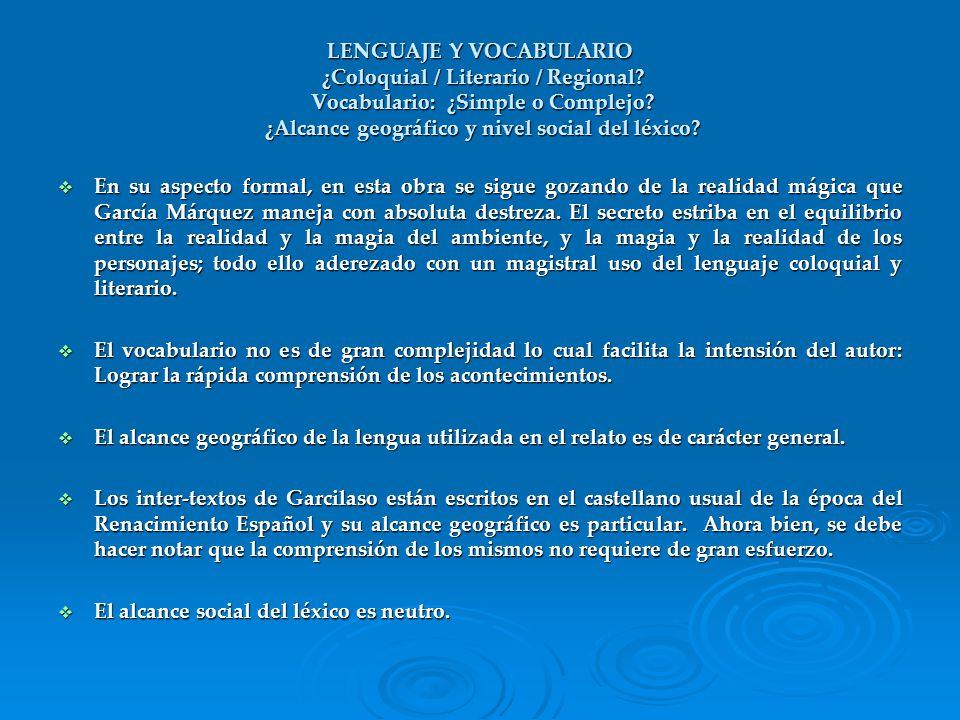 LENGUAJE Y VOCABULARIO ¿Coloquial / Literario / Regional