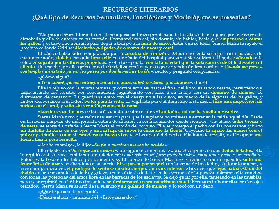RECURSOS LITERARIOS ¿Qué tipo de Recursos Semánticos, Fonológicos y Morfológicos se presentan
