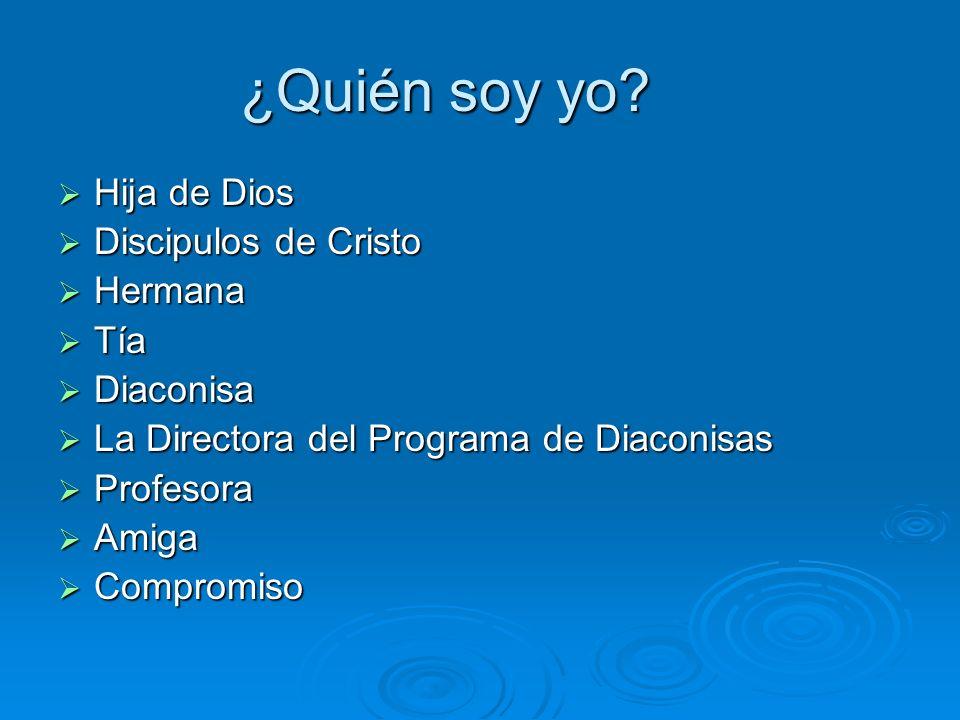 ¿Quién soy yo Hija de Dios Discipulos de Cristo Hermana Tía Diaconisa