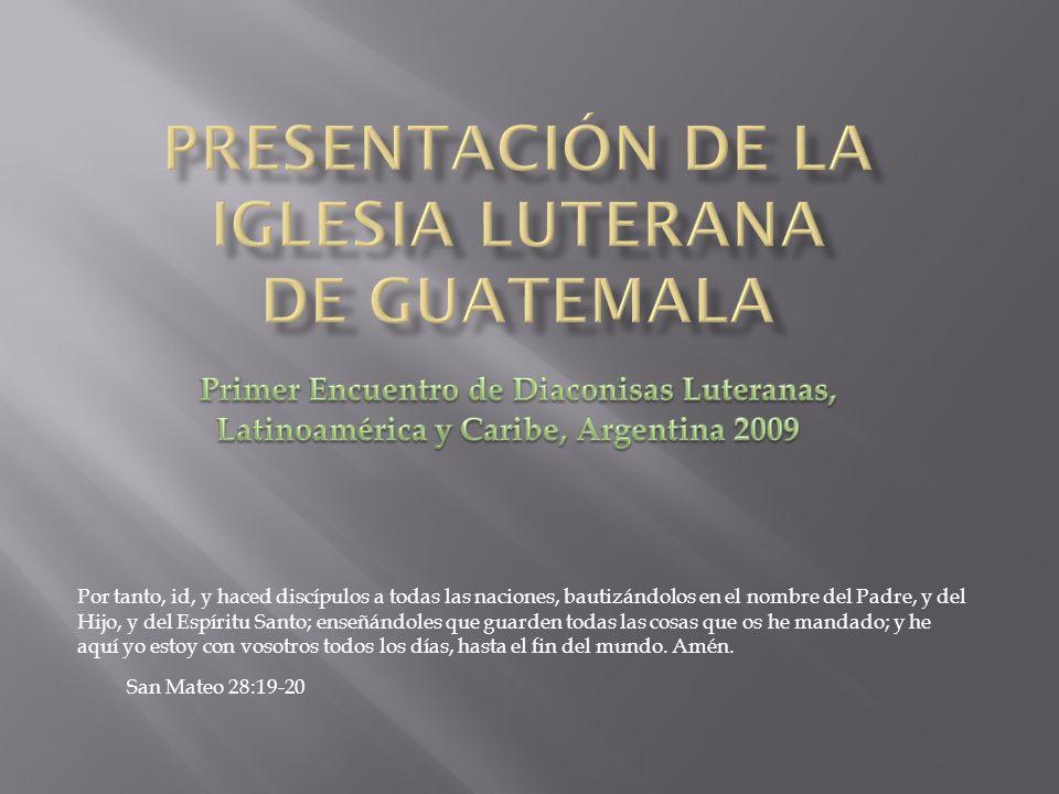 Presentación de la Iglesia Luterana De Guatemala